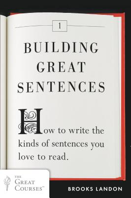 Building Great Sentences By Landon, Brooks